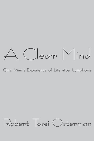 A Clear Mind - One Man'S Experience of Life After Lymphoma - cover