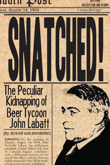 Snatched! - The Peculiar Kidnapping of Beer Tycoon John Labatt - cover