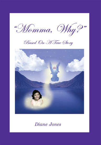 Momma Why? - A True Story of Savage Parental Abuse - cover