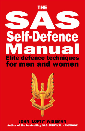 The SAS Self-Defence Manual - Elite defence techniques for men and women - cover