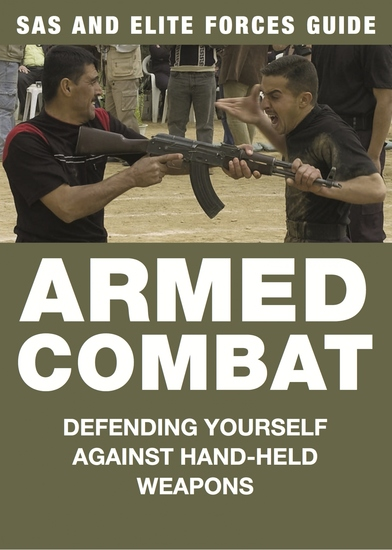Armed Combat - Defending yourself against hand-held weapons - cover