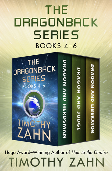 The Dragonback Series Books 4–6 - Dragon and Herdsman Dragon and Judge Dragon and Liberator - cover