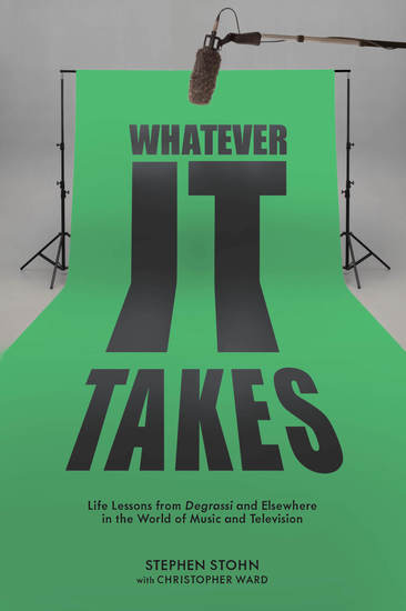 Whatever It Takes - Life Lessons from Degrassi and Elsewhere in the World of Music and Television - cover
