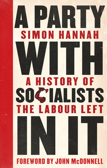 A Party with Socialists in It - A History of the Labour Left - cover