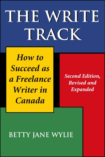 The Write Track - How to Succeed as a Freelance Writer in Canada Second Edition Revised and Expanded - cover