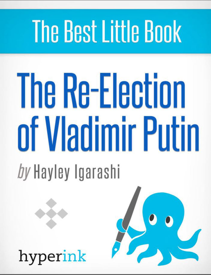 The Re-Election of Vladimir Putin - cover