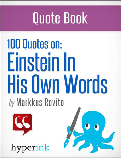Einstein in His Own Words: 100+ Quotes (Albert Einstein Quotes) - cover