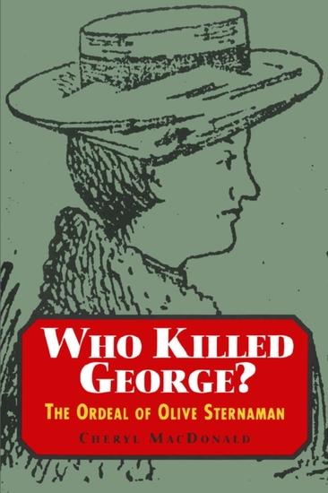 Who Killed George? - The Ordeal of Olive Sternaman - cover