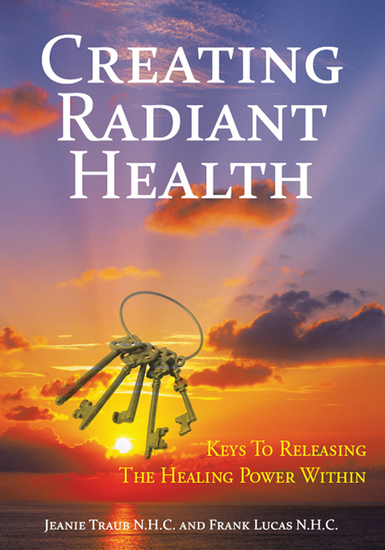 Creating Radiant Health - Keys to Releasing the Healing Power Within - cover
