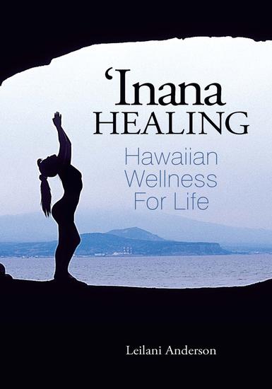 'Inana Healing - Hawaiian Wellness for Life - cover