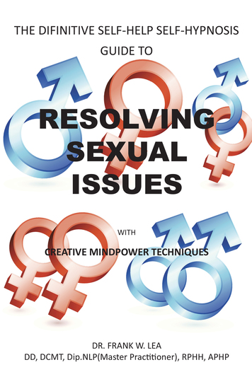 Resolving Sexual Issues with Creative Mindpower Techniques - The