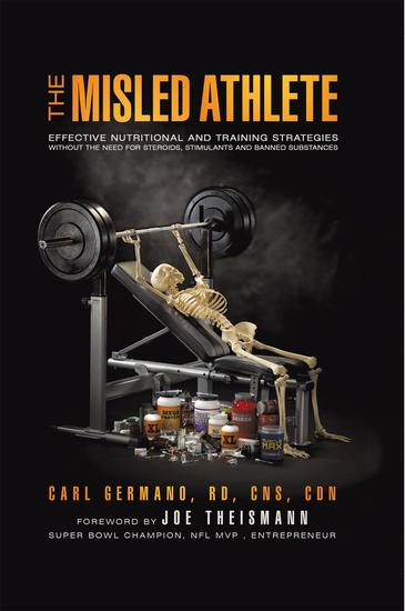 The Misled Athlete - Effective Nutritional and Training Strategies Without the Need for Steroids Stimulants and Banned Substances - cover