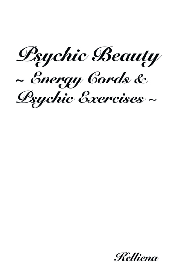 Psychic Beauty ~ Energy Cords & Psychic Exercises ~ - cover