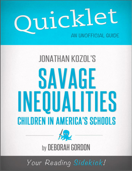 savage inequalities children in americas schools Savage inequalities: children in america's schools [jonathan kozol] on amazoncom free shipping on qualifying offers for two years, beginning in 1988, jonathan kozol visited schools in neighborhoods across the country.