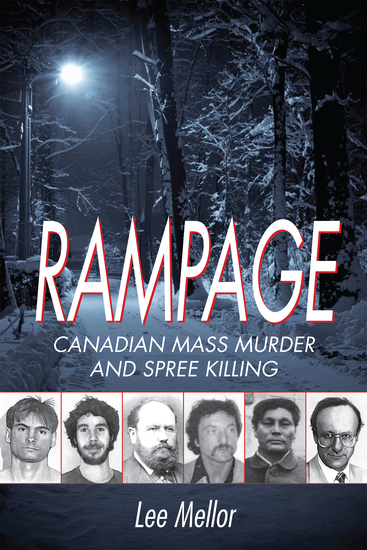 Rampage - Canadian Mass Murder and Spree Killing - cover