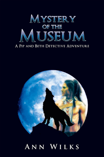 Mystery of the Museum - A Pip and Beth Detective Adventure - cover