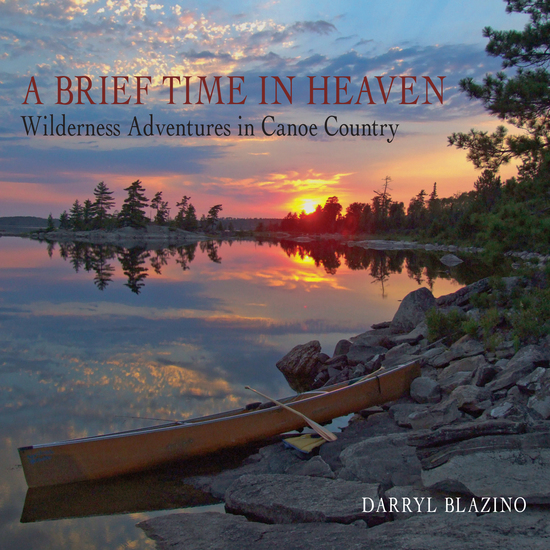 A Brief Time in Heaven - Wilderness Adventures in Canoe Country - cover