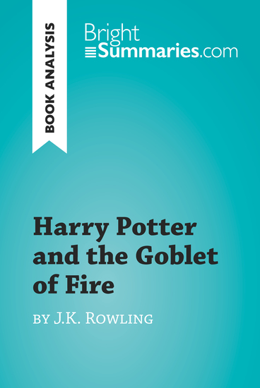 Harry Potter and the Goblet of Fire by JK Rowling (Book Analysis) - Detailed Summary Analysis and Reading Guide - cover