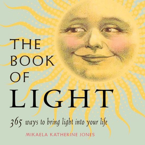 The Book of Light - 365 Ways to Bring Light into Your Life - cover
