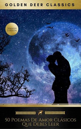 50 Poemas De Amor Clásicos Que Debes Leer (Golden Deer Classics) - cover