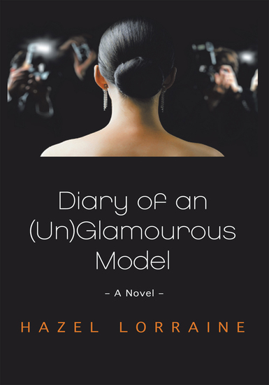 Diary of an (Un)Glamourous Model - - a Novel - - cover