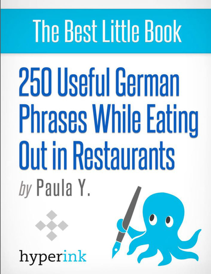 250 Useful German Phrases for Eating Out in Restaurants (German Vocabulary Usage and Pronunciation Tips) - cover