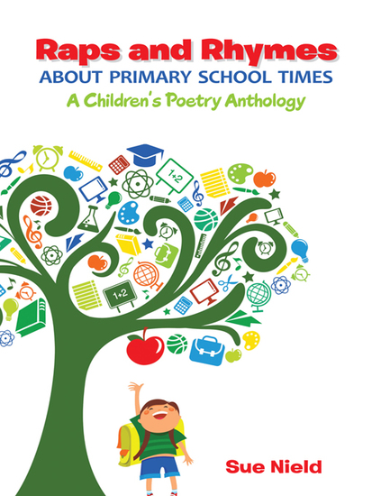 Raps and Rhymes About Primary School Times - A Children's Poetry Anthology - cover