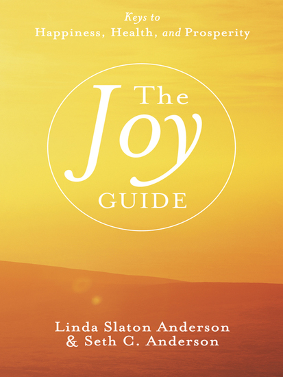 The Joy Guide - Keys to Happiness Health and Prosperity - cover