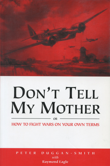 Don't Tell My Mother - How to Fight War on Your Own Terms - cover