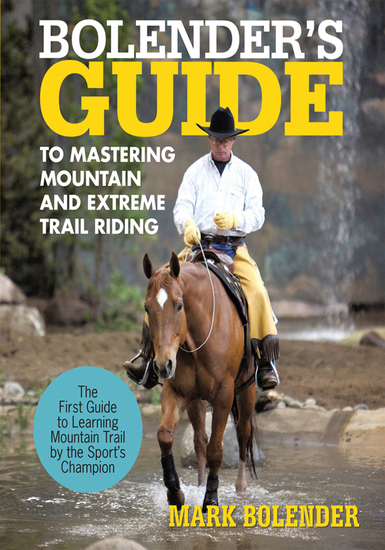 Bolender's Guide to Mastering Mountain and Extreme Trail Riding - cover