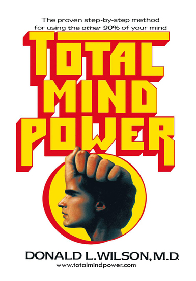 Total Mind Power - How to Use the Other 90% of Your Mind - cover