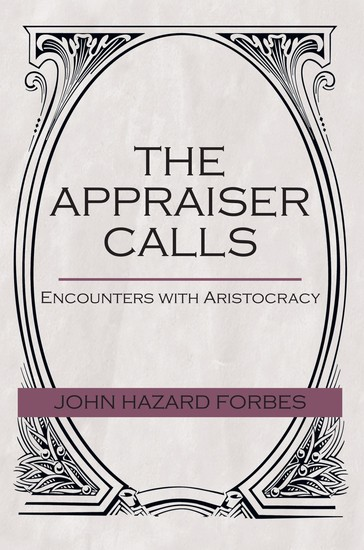 The Appraiser Calls - Encounters with Aristocracy - cover