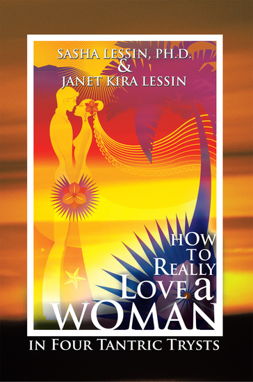 How to Really Love a Woman - In Four Tantric Trysts - cover