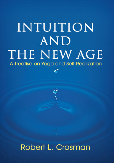 Intuition and the New Age - A Treatise on Yoga and Self Realization - cover