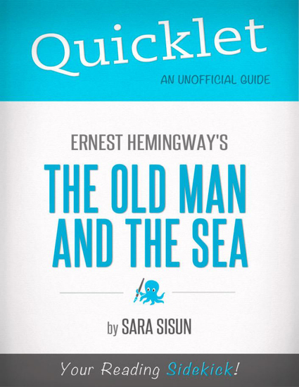 Quicklet on Ernest Hemingway's The Old Man and the Sea (CliffsNotes-like Summary Analysis and Commentary) - cover