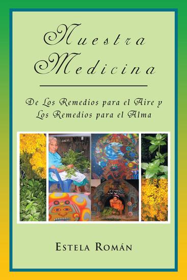 Nuestra Medicina: De Los Remedios Para El Aire Y Los Remedios Para El Alma - cover