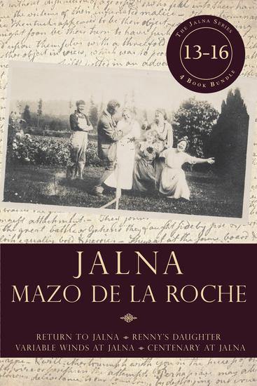Jalna: Books 13-16 - Return to Jalna Renny's Daughter Variable Winds at Jalna Centenary at Jalna - cover
