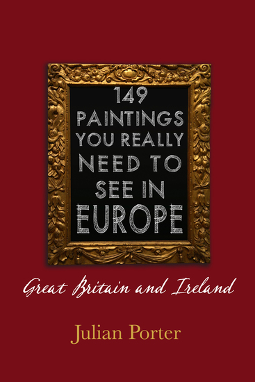 149 Paintings You Really Should See in Europe — Great Britain and Ireland - cover