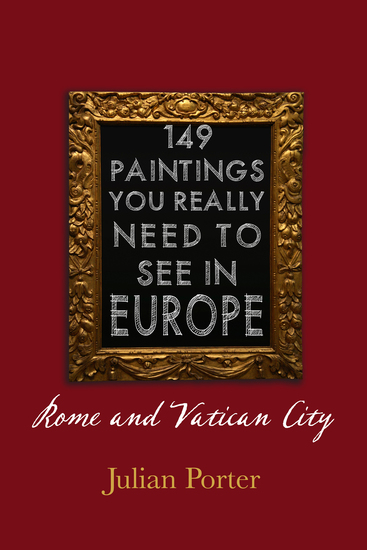 149 Paintings You Really Should See in Europe — Rome and Vatican City - cover