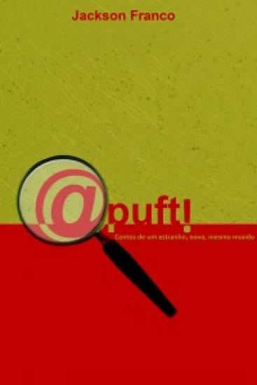 @puft! - Contos de um estranho novo mesmo mundo - cover