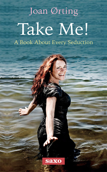 Take me! - A book about everyday seduction - cover
