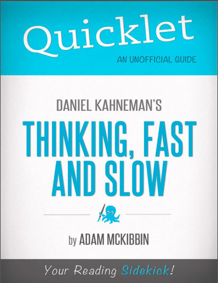 Quicklet on Daniel Kahneman's Thinking Fast and Slow (CliffsNotes-like Summary Analysis and Commentary) - cover