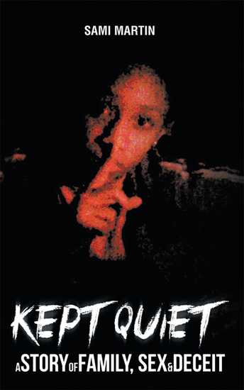 Kept Quiet - A Story of Family Sex & Deceit - cover