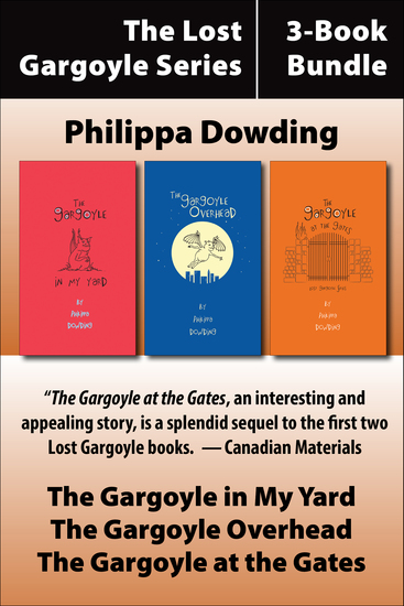 The Lost Gargoyle Series 3-Book Bundle - The Gargoyle in My Yard The Gargoyle at the Gates The Gargoyle Overhead - cover