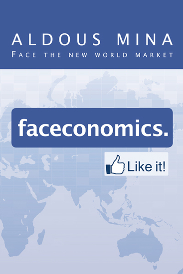 Faceconomics Like It! - Face the New World Market - cover