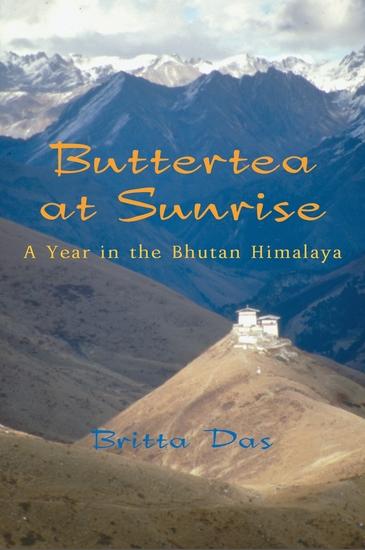 Buttertea at Sunrise - A Year in the Bhutan Himalaya - cover
