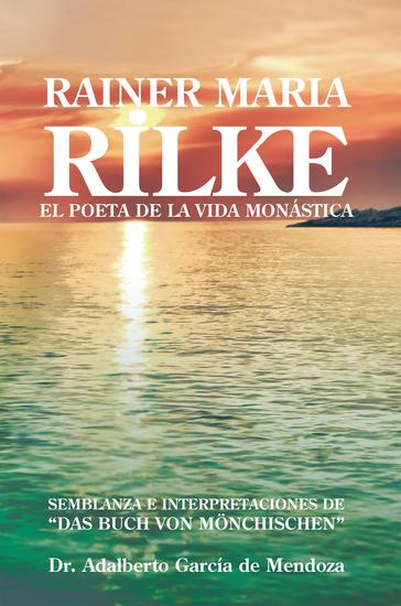 Rainer Maria Rilke - El Poeta De La Vida Monástica - cover