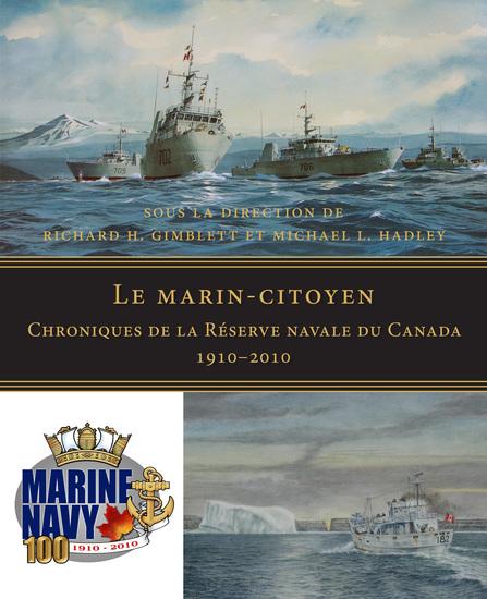 Le marin-citoyen - Chroniques de la Réserve navale du Canada 1910–2010 - cover