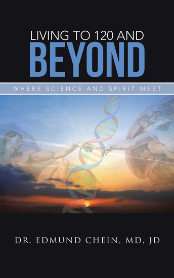 Living to 120 and Beyond - Where Science and Spirit Meet - cover