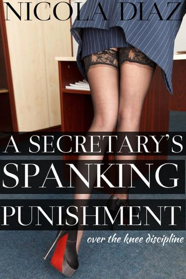 A Secretary's Spanking Punishment - Over the Knee Discipline - cover